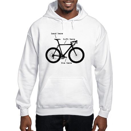 Lift here, land here, die here Hooded Sweatshirt