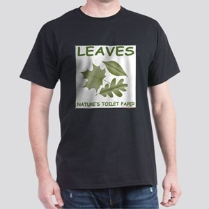 Leaves- natures Toilet Paper Dark T-Shirt