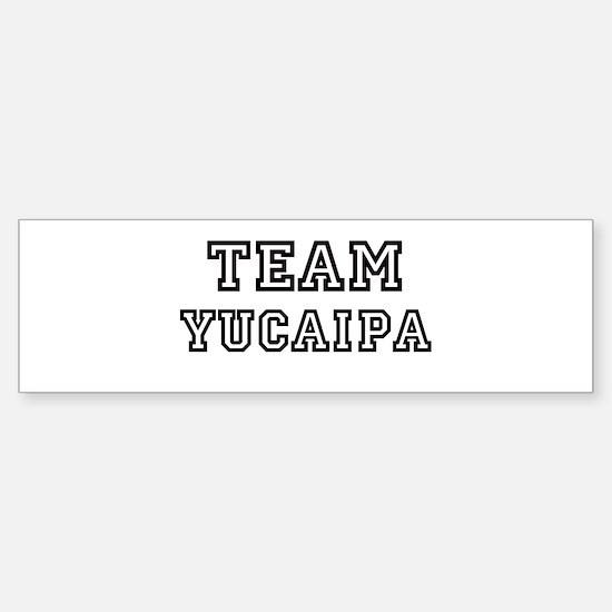 Team Yucaipa Bumper Bumper Bumper Sticker
