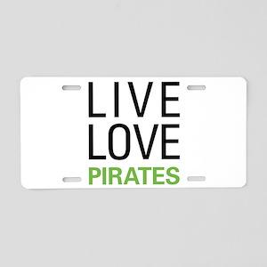 Live Love Pirates Aluminum License Plate