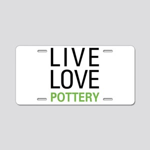 Live Love Pottery Aluminum License Plate