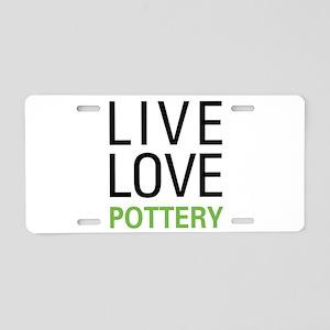 Live Love Pottery Aluminum License Plate