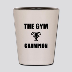 gym champ Shot Glass