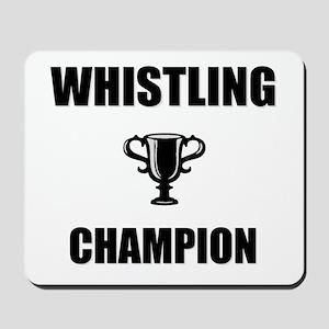 whistling champ Mousepad