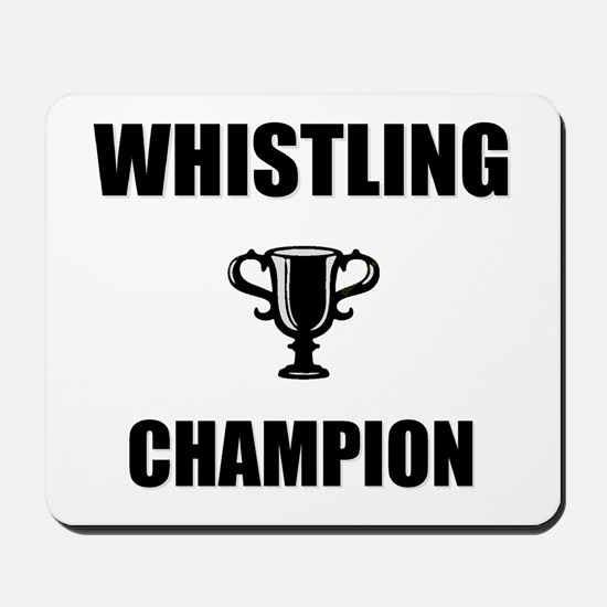 whistling champ Mousepad