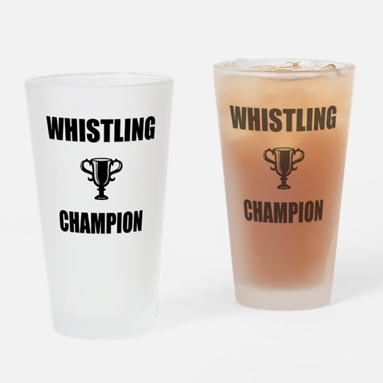 whistling champ Drinking Glass