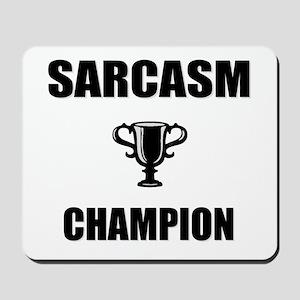 sarcasm champ Mousepad