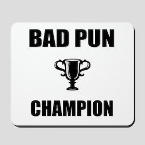 bad pun champ Mousepad