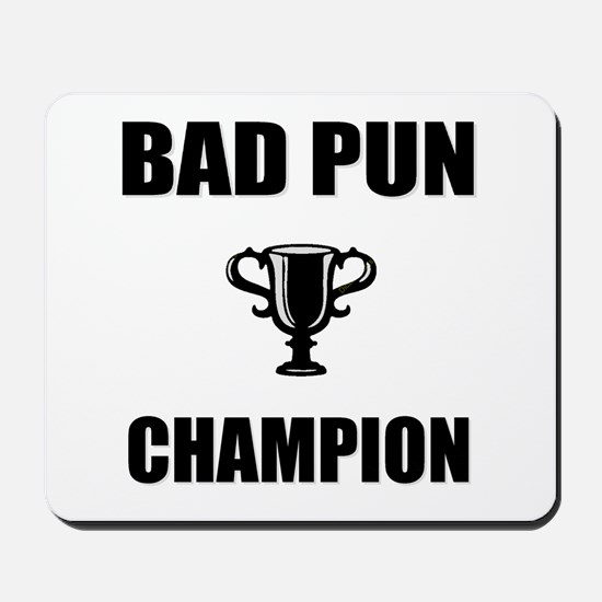 bad pun champ Mousepad