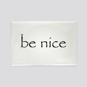 BE NICE - Rectangle Magnet