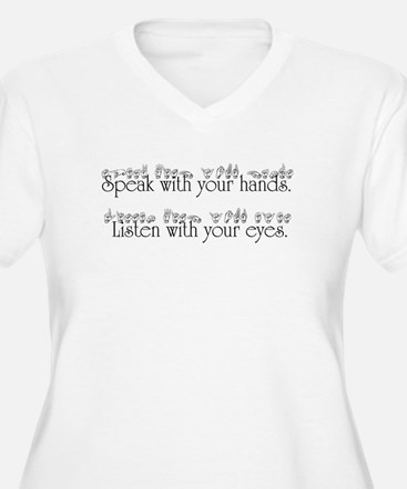 Speak with your hands. Listen with your eyes. Wome