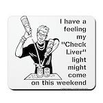 Check Liver - M Mousepad