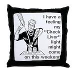 Check Liver - M Throw Pillow
