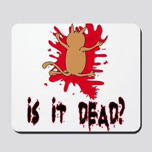 Is it dead? Mousepad