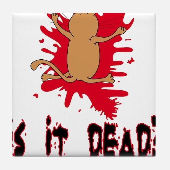 Is it dead? Tile Coaster
