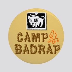 Camp BADRAP! Ornament (Round)