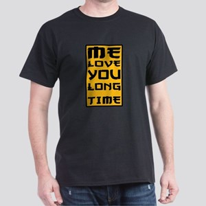 Love you long time T-Shirt