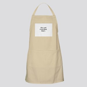 They said I'd go blind Apron