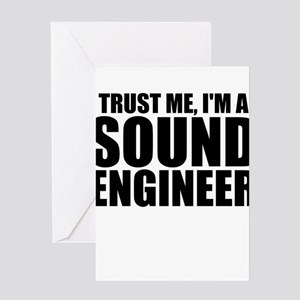 Trust Me, I'm A Sound Engineer Greeting Cards
