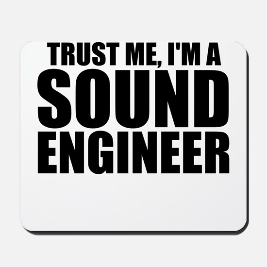 Trust Me, I'm A Sound Engineer Mousepad