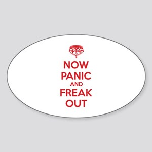 Now paninc and freak out Sticker (Oval)