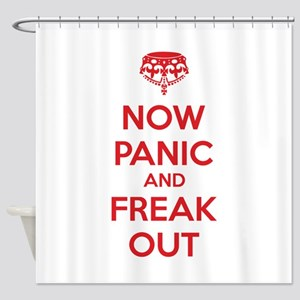 Now paninc and freak out Shower Curtain