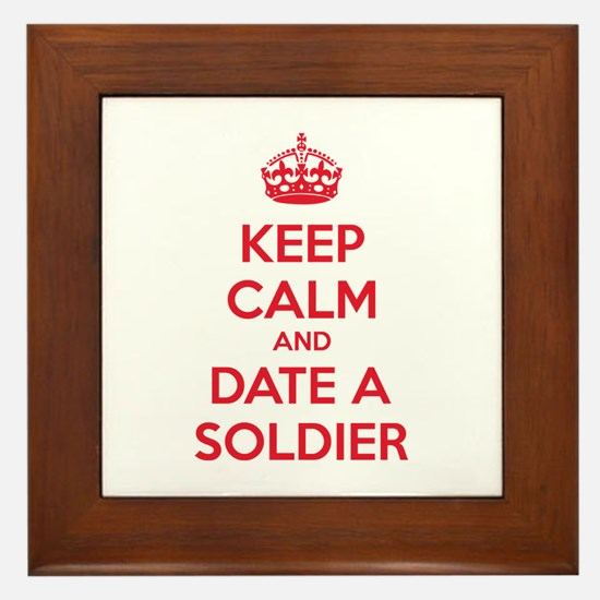 Keep calm and date a soldier Framed Tile