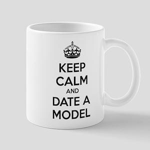 Keep calm and date a model Mug