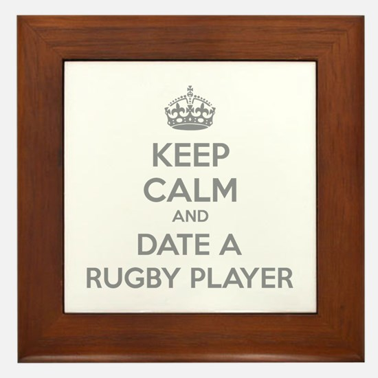 Keep calm and date a rugby player Framed Tile