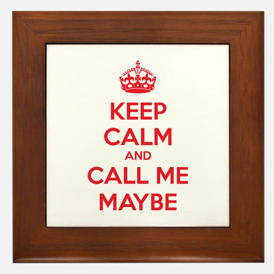 Keep calm and call me maybe Framed Tile