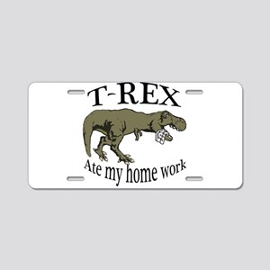 T Rex ate my home work Aluminum License Plate