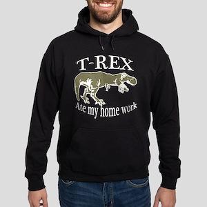 T rex ate my home work 3 Hoodie (dark)