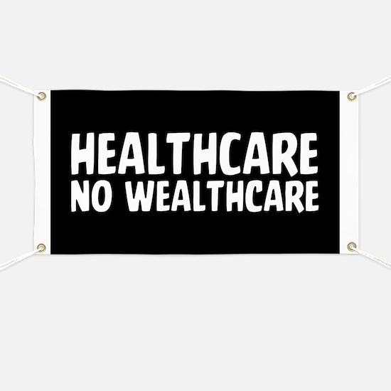 Healthcare Not Wealthcare Banner