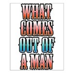 What Comes Out of a Man Small Poster