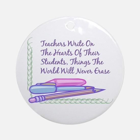 Teachers Write On The Hearts. Ornament (Round)