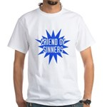 Friend of Sinners White T-Shirt