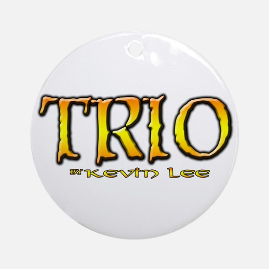 TRIO by Kevin Lee Ornament (Round)