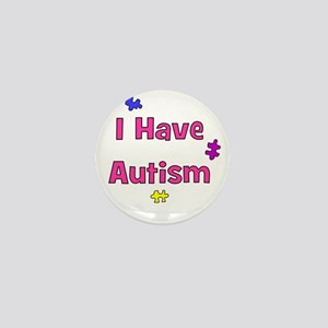 I Have Autism (pink) Mini Button