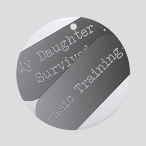 My Daughter survived basic training Ornament (Roun