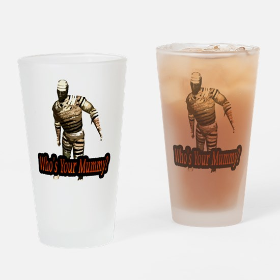 whosyourmummy Drinking Glass