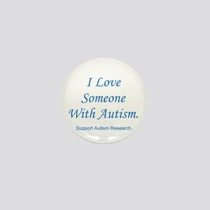 I Love Someone with Autism (b Mini Button