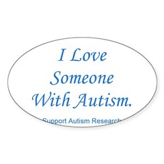 I Love Someone with Autism (b Oval Decal