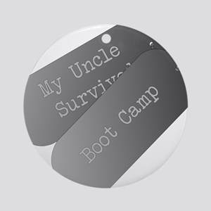 My Uncle survived boot camp Ornament (Round)