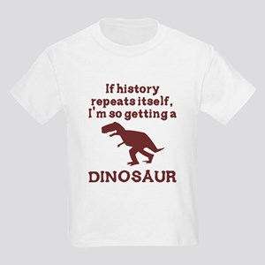 If history repeats itself dinosaur Kids Light T-Sh