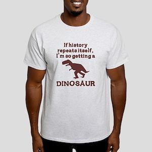 If history repeats itself dinosaur Light T-Shirt