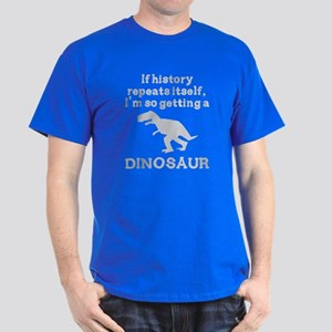 If history repeats itself dinosaur Dark T-Shirt