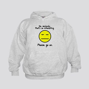 No seriously that's so interesting Kids Hoodie