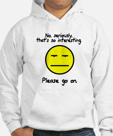 No seriously that's so interesting Hoodie