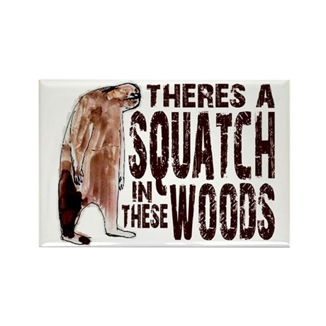 Squatch in These Woods Rectangle Magnet (100 pack)