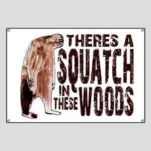 Squatch in These Woods Banner